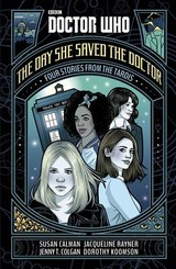 Doctor Who: The Day She Saved The Doctor - Colgan, Jenny T.; Rayner, Jacqueline; Koomson, Dorothy - ISBN: 9781405929974
