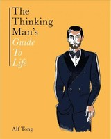 Thinking Man's Guide To Life - Tong, Alfred - ISBN: 9781784881559