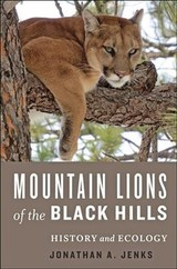 Mountain Lions Of The Black Hills - Jenks, Jonathan A. (south Dakota State University) - ISBN: 9781421424422