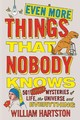 Even More Things That Nobody Knows - Hartston, William (author) - ISBN: 9781782396123