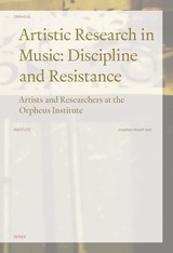 Artistic Research in Music: Discipline and Resistance - ISBN: 9789461662323