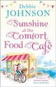 Sunshine At The Comfort Food Cafe - Johnson, Debbie - ISBN: 9780008263737
