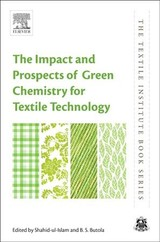 Impact And Prospects Of Green Chemistry For Textile Technology - Ul-islam, Shahid (EDT)/ Butola, Bhupendra Singh (EDT) - ISBN: 9780081024911