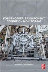 Forsthofferâs Component Condition Monitoring - Forsthoffer, Michael - ISBN: 9780128095997