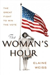 The Woman's Hour - Weiss, Elaine - ISBN: 9780525429722
