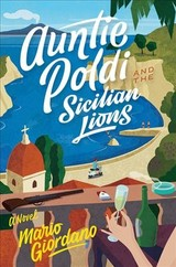 Auntie Poldi And The Sicilian Lions - Giordano, Mario/ Brownjohn, John (TRN) - ISBN: 9781328863577