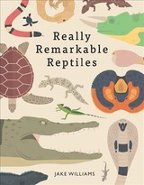 Really Remarkable Reptiles - Williams, Jake - ISBN: 9781843653721