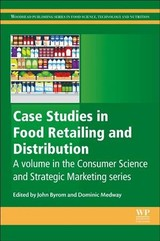 Case Studies In Food Retailing And Distribution - Byrom, John (EDT)/ Medway, Dominic (EDT)/ Cavicchi, Alessio (EDT)/ Santini, Cristina (EDT) - ISBN: 9780081020371