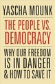 People Vs. Democracy - Mounk, Yascha - ISBN: 9780674976825