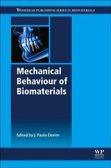 Woodhead Publishing Series in Biomaterials, Mechanical Behaviour of Biomaterials - Davim, Paulo - ISBN: 9780081021743