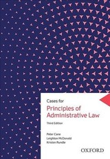 Cases For Principles Of Administrative Law - Rundle, Kristen (associate Professor, Associate Professor, University Of Melbourne); Mcdonald, Leighton (professor, Professor, Australian National University); Cane, Peter (emeritus Distinguished Professor, Emeritus Distinguished Professor, Australian National University) - ISBN: 9780190305253