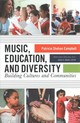 Music, Education, And Diversity - Campbell, Patricia Shehan - ISBN: 9780807758830