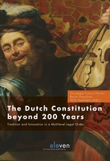 The Dutch Constitution Beyond 200 Years - ISBN: 9789462747128
