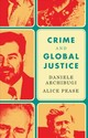 Crime And Global Justice - Archibugi, Daniele; Pease, Alice - ISBN: 9781509512621