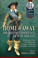 Home And Away: The British Experience Of War 1618-1721 - Jones, Serena (EDT) - ISBN: 9781911628019