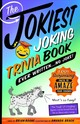 Jokiest Joking Trivia Book Ever Written . . . No Joke! - Boone, Brian - ISBN: 9781250199768