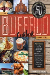 Buffalo New York Cookbook - 70 Recipes From The Nickel City - Bovino, Arthur - ISBN: 9781682683231