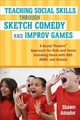 Teaching Social Skills Through Sketch Comedy And Improv Games - Amador, Shawn - ISBN: 9781785928000