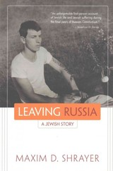 Leaving Russia - Shrayer, Maxim D. - ISBN: 9780815610885