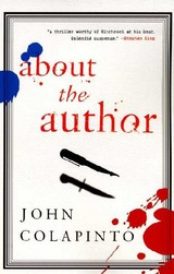 About The Author - Colapinto, John - ISBN: 9780060932176