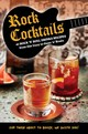 Rock Cocktails - Ryland, Peters & Small Ltd (COR) - ISBN: 9781911026587