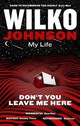 Don't You Leave Me Here - Johnson, Wilko - ISBN: 9780349142005