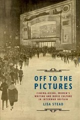 Off To The Pictures - Stead, Lisa - ISBN: 9781474431910