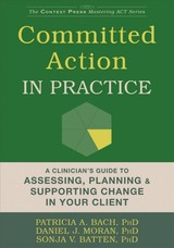 Committed Action In Practice - Batten, Sonja V.; Bach, Patricia A., Phd; Moran, Daniel J. - ISBN: 9781626254862