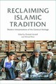 Reclaiming Islamic Tradition - Kendall, Elisabeth (EDT)/ Khan, Ahmad (EDT) - ISBN: 9781474432160