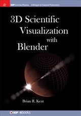 3d Scientific Visualization With Blender - Kent, Brian R. - ISBN: 9781681749068