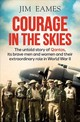 Courage In The Skies - Eames, Jim - ISBN: 9781760293932