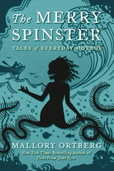 Merry Spinster - Ortberg, Mallory - ISBN: 9781250113429