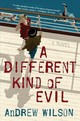 A Different Kind Of Evil - Wilson, Andrew - ISBN: 9781501145094