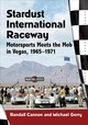 Stardust International Raceway - Cannon, Randall; Gerry, Mike - ISBN: 9781476673899