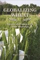 Globalizing Wheat - Baranski, Marci - ISBN: 9781557538390