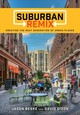 Suburban Remix - Beske, Jason (EDT)/ Dixon, David (EDT) - ISBN: 9781610918633