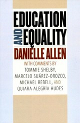 Education And Equality - Allen, Professor Danielle (harvard University) - ISBN: 9780226566344