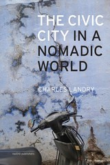 The civic city in a nomadic world - Charles  Landry - ISBN: 9789462083004