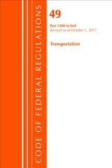 Code Of Federal Regulations, Title 49 Transportation 1200-end, Revised As Of October 1, 2017 - Office Of The Federal Register (u.s.) - ISBN: 9781630059675