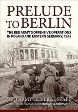 Prelude To Berlin - Soviet General Staff, Usa - ISBN: 9781912390472