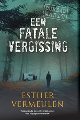 Een fatale vergissing - Esther  Vermeulen - ISBN: 9789048316069