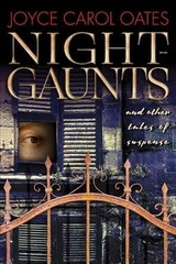 Night-Gaunts And Other Tales Of Suspense - Oates, Joyce Carol - ISBN: 9780802128102