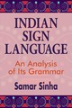 Indian Sign Language - An Analysis Of Its Grammar - Sinha, Samar - ISBN: 9781944838089