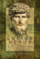 Lucius Verus And The Roman Defence Of The East - Bishop, M. C. - ISBN: 9781473847606