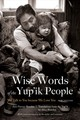 Wise Words Of The Yup'ik People - Fienup-Riordan, Ann - ISBN: 9781496205162