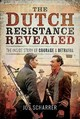 The Dutch Resistance Revealed - Scharrer, Jos - ISBN: 9781526728135