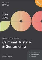 Core Statutes On Criminal Justice & Sentencing 2018-19 - Wasik, Martin - ISBN: 9781352003628