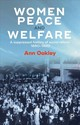 Women, Peace And Welfare - Oakley, Ann - ISBN: 9781447332565