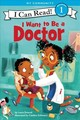 I Want To Be A Doctor - Driscoll, Laura/ Echeverri, Catalina (ILT) - ISBN: 9780062432407