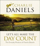 Let's All Make The Day Count - Daniels, Charlie - ISBN: 9781400314881